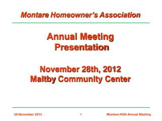 Montare  Homeowner's Association Annual Meeting  Presentation November 28th, 2012 Maltby  Community Center