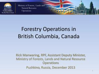 Forestry Operations in  British Columbia, Canada