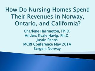 How Do Nursing Homes Spend Their Revenues in Norway, Ontario, and California?