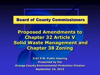 Proposed Amendments to  Chapter 32 Article V  Solid Waste Management and Chapter 38 Zoning