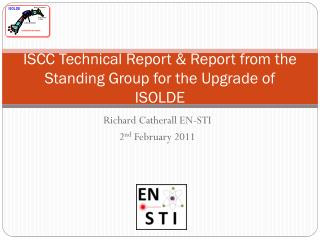 ISCC Technical Report & Report from the Standing Group for the Upgrade of ISOLDE