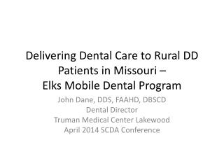 Delivering Dental Care to Rural DD Patients in Missouri –  Elks Mobile Dental Program