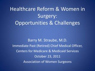 Healthcare Reform & Women in Surgery: Opportunities & Challenges