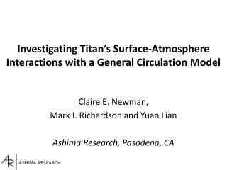 Investigating Titan's Surface-Atmosphere Interactions with a General Circulation Model