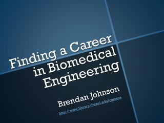 Finding a Career in Biomedical Engineering