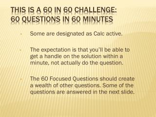 This is a  60  in  60  Challenge: 60  questions in  60  minutes