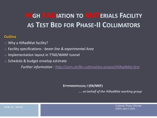 HI gh RAD iation  to  MAT erials Facility as  Test Bed for Phase-II  Collimators