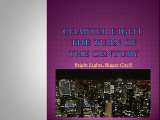 Chapter eight: The Turn of the century