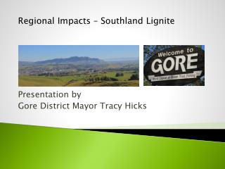 Presentation by Gore District Mayor Tracy Hicks