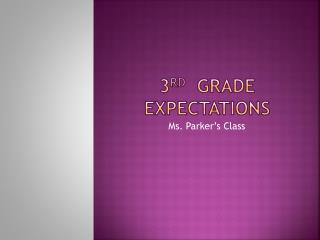 3 rd Grade expectations