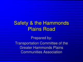 Safety & the Hammonds Plains Road