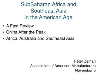 SubSaharan  Africa and  Southeast Asia  in the American Age