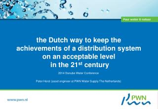 the Dutch way to keep the achievements of a distribution system on an acceptable  level in the 21 st  century