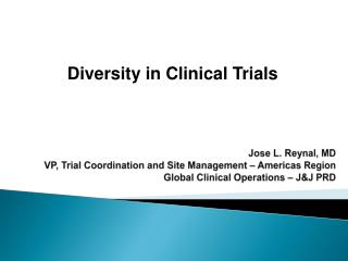 Jose L. Reynal, MD VP, Trial Coordination and Site Management – Americas Region Global Clinical Operations – J&J