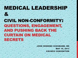 Medical Leadership  & Civil  Non-Conformity : Questions, Engagement, and Pushing Back the Curtain on Medical Secrets