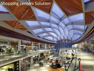 Shopping centers Solution