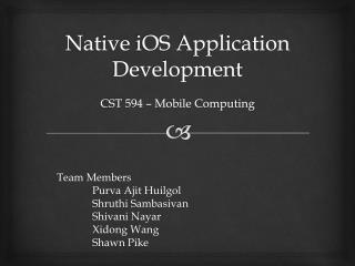 Native  iOS  Application Development C ST 594 – Mobile Computing