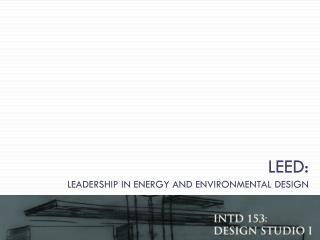 LEED: Leadership in energy and environmental design