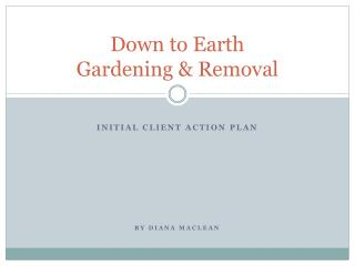 Down to Earth  Gardening & Removal