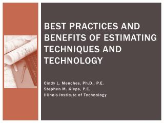 Best Practices and Benefits of Estimating Techniques and Technology