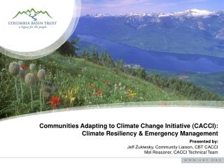 Communities Adapting to Climate Change Initiative (CACCI): Climate Resiliency & Emergency Management Presented  by: