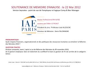 SOUTENANCE DE MEMOIRE D'ANALYSE : le 22 Mai  2012 V ersion  keynotes  :  point de vue de l'employeur et logique Comp &