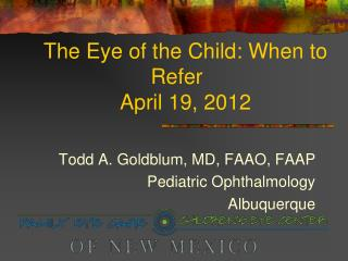 The Eye of the Child: When to Refer	 April 19, 2012