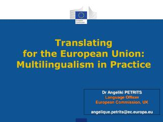 Translatin g  for the  European Union: Multilingualism in Practice