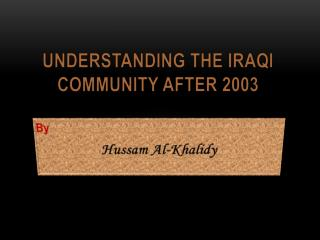 Understanding the Iraqi Community after 2003