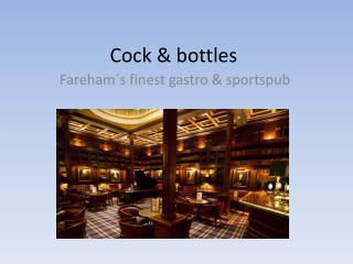 Cock & bottles