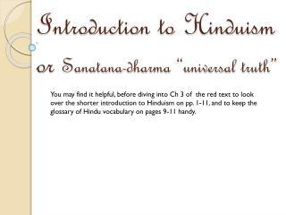 "Introduction to Hinduism or  Sanatana -dharma ""universal truth"""