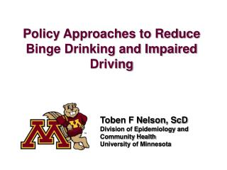 P olicy Approaches to Reduce Binge Drinking and Impaired Driving