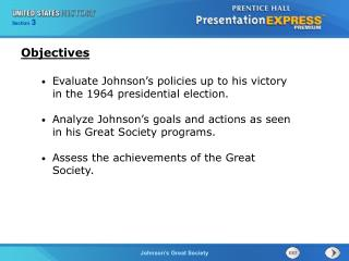 Evaluate Johnson's policies up to his victory in the 1964 presidential election. Analyze Johnson's goals and actions