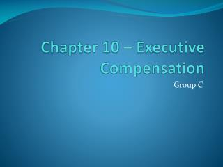 Chapter 10 – Executive Compensation