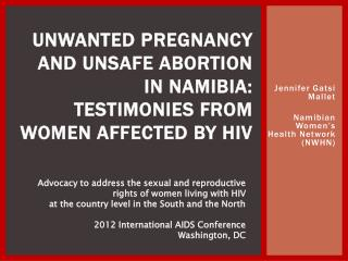 Unwanted pregnancy and unsafe abortion in Namibia: testimonies from women affected by HIV