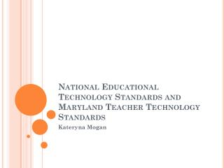 National Educational Technology Standards and Maryland Teacher Technology Standards