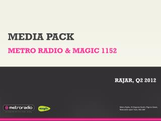 MEDIA PACK  METRO RADIO & MAGIC 1152