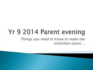 Yr 9 2014 Parent evening