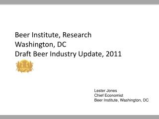 Beer  Institute, Research Washington, DC  Draft Beer Industry  Update, 2011