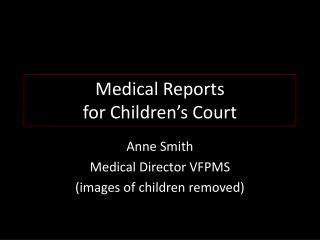 Medical Reports  for Children's Court