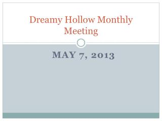 Dreamy Hollow Monthly Meeting