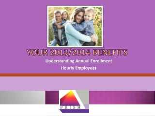 YOUR 2013/2014 BENEFITS