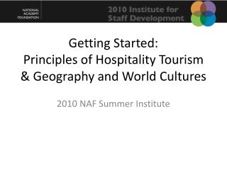 Getting Started: Principles of Hospitality Tourism & Geography and World Cultures