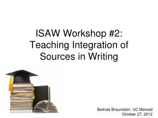 ISAW Workshop #2: Teaching Integration of Sources in Writing