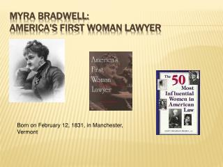 Myra Bradwell:  America's first woman lawyer