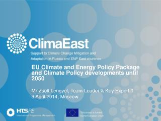 EU Climate and Energy Policy Package and Climate Policy developments until 2050  Mr  Zsolt Lengyel, Team Leader & Ke