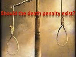 Should the death penalty exist?