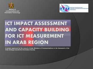 ICT Impact Assessment and Capacity building for ICT measurement in Arab region