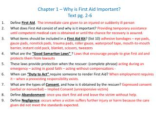 Define  First Aid .   The immediate care given to an injured or suddenly ill person