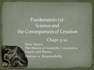 Frankenstein (2):  Science and  the Consequences of Creation